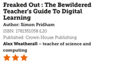 Book Review : Freaked Out : The Bewildered Teacher's Guide To Digital Learning