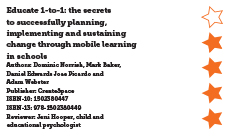 Educate 1-to-1: the secrets to successfully planning, implementing and sustaining change through mobile learning in schools