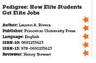 Pedigree: How Elite Students Get Elite Jobs