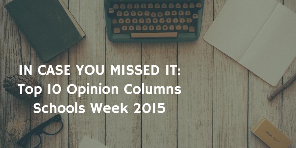 Top 10 Most Popular Schools Week Opinion Columns in 2015