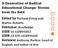 A Generation of Radical Educational Change: Stories from the field