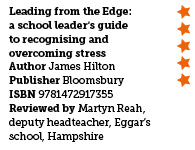 Leading from the Edge: a school leader's guide  to recognising and overcoming stress