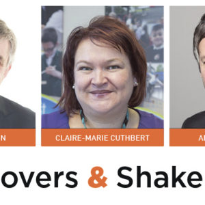 Movers & Shakers: Colin Morrison, Claire-Marie Cuthbert and Adam Goldstein