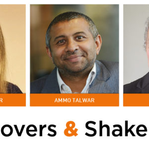 Movers & Shakers: Claire Farmer, Ammo Talwar and Mike Hamlin