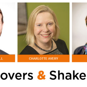 Movers & Shakers: Julian Drinkall, Charlotte Avery and Gwen Byrom