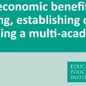 Multi-academy trusts spend less on 'back office' but don't pay teachers more ... and 6 other EPI findings