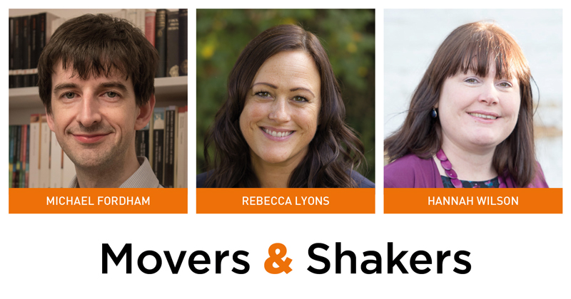 Movers & Shakers: Michael Fordham, Rebecca Lyons and Hannah Wilson