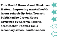 This much I know about mind over matter: Improving mental health in our schools