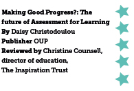 Making Good Progress: the future of Assessment for Learning, by Daisy Christodoulou