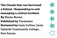 The Clouds that can Surround a School: Responding to and managing a critical incident