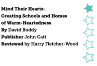 Mind Their Hearts: Creating Schools and Homes of Warm-Heartedness by David Boddy