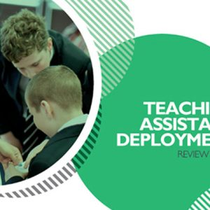 New guide for schools on how to make the best use of teaching assistants