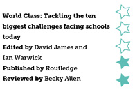 World Class: Tackling the ten biggest challenges facing schools today