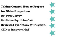 Taking control: How to prepare for Ofsted Inspection