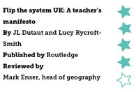 Flip the System UK: A Teacher's Manifesto, by JL Dutaut and Lucy Rycroft-Smith