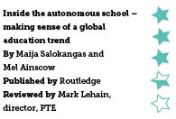 Inside the autonomous school: Making sense of a global educational trend, by Maija Salokangas and‎ Mel Ainscow