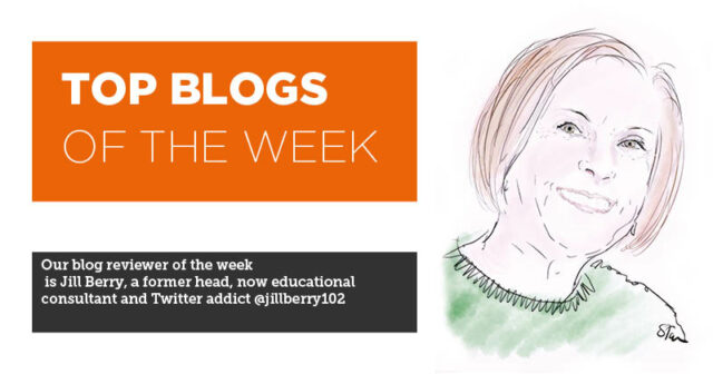 Jill Berry's top blogs of the week 18 June 2018