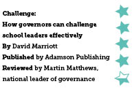Challenge: How governors can challenge school leaders effectively, by David Marriott