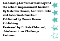 Leadership for Tomorrow: Beyond the school improvement horizon, by Malcolm Groves