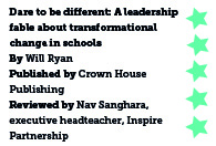 Dare to be different: A leadership fable about transformational change in schools, by Will Ryan