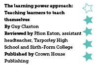 The learning power approach: Teaching learners to teach themselves, by Guy Claxton