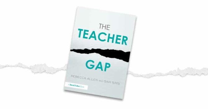 The Teacher Gap by Rebecca Allen and Sam Sims