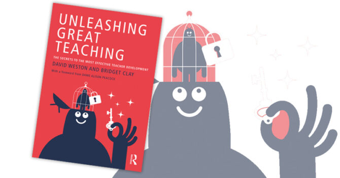Unleashing great teaching: The secrets to the most effective teacher development, by David Weston and Bridget Clay