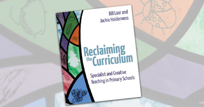 Reclaiming the curriculum: Specialist and creative teaching in primary schools