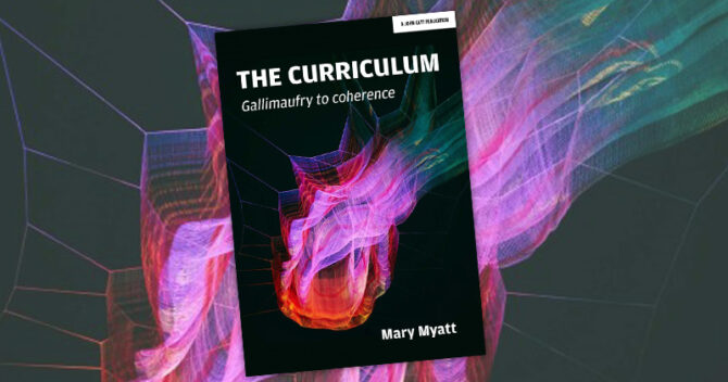 The Curriculum – Gallimaufry to coherence