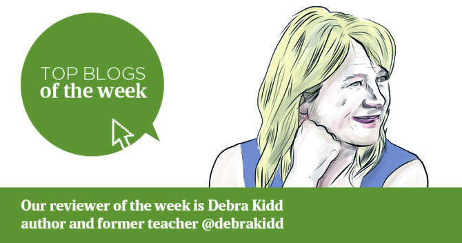 Debra Kidd top blogs of the week beginning 3 June 2019