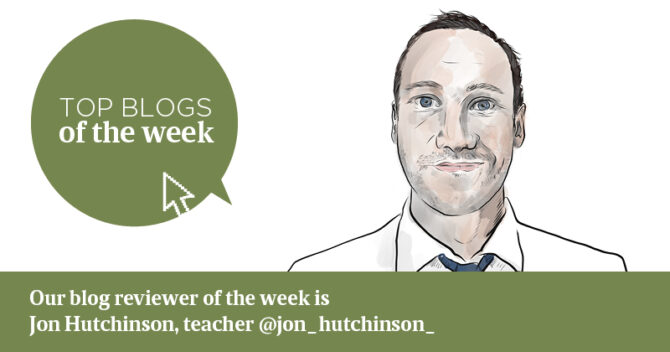 Jon Hutchinson's top edu-blogs of the week 9 September 2019