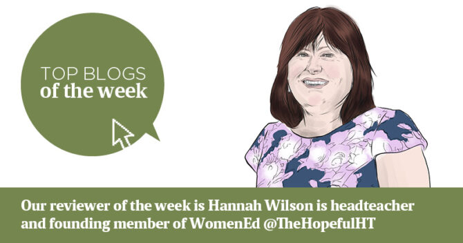Hannah Wilson's top edu blogs of the week 1 July 2019