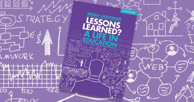 Lessons Learned? A life in education