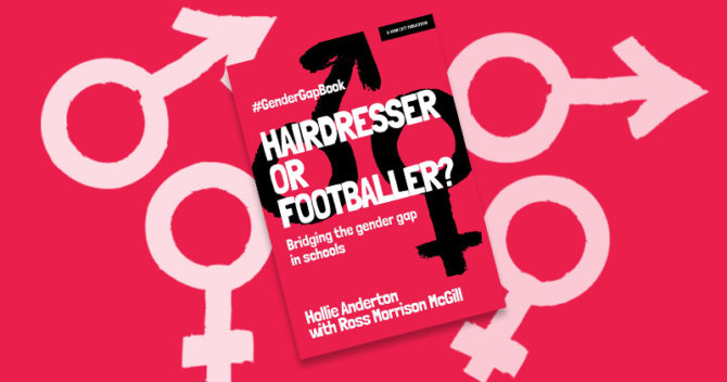 Hairdresser or Footballer – Bridging the gender gap in schools