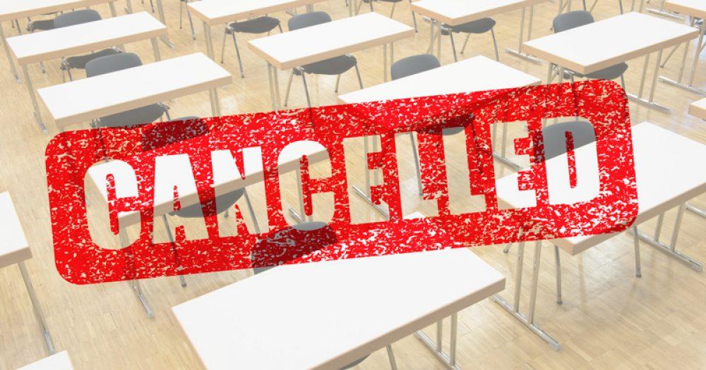 cancelled exams